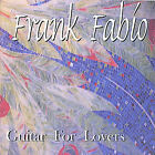 Guitar for Lovers by Frank Fabio (CD, Jun-2005, Frank Fabio)