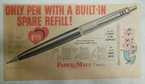 Papermate Pen Ad: Pen with Built In Spare Refill from 1956 Size: 7.5 x 15 inches