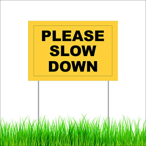 Please Slow Down Yard Sign Outdoor Home Garden Decor Corflute Lawn Sign