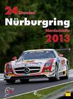 24 Stunden Nürburgring Nordschleife 2013 von Jörg Ufer (2013, Kunststoffeinband)