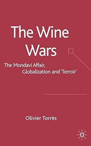 """The Wine Wars: The Mondavi Affair, Globalisation and """"Terroir"""" - New Book Torres"""