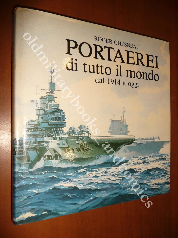PORTAEREI DI TUTTO IL MONDO DAL 1941 A OGGI ROGER CHESNEAU 1986 MARINA MILITARE