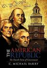 The American Republic: The Fourth Form Government by C Michael Barry (Hardback, 2011)
