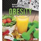 What You Need to Know about Obesity by Nancy Dickmann (Hardback, 2016)