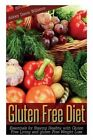 Gluten Free Diet: Essentials for Staying Healthy with Gluten Free Living and Gluten Free Weight Loss by Williams Abbey Dawn (Paperback / softback, 2013)