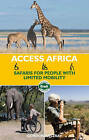 Access Africa: Safaris for People with Limited Mobility by Gordon Rattray (Paperback, 2009)