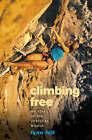 Climbing Free: My Life in the Vertical World by Lynn Hill (Hardback, 2002)