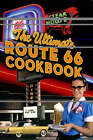 The Ultimate Route 66 Cookbook by Northland Editors (Paperback, 2004)