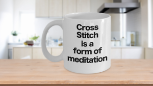 Cross Stitch Mug White Coffee Cup Funny Gift for Nerdy Geeky Motivational Medita