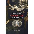 Corruption in America: From Benjamin Franklin's Snuff Box to Citizens United by Zephyr Teachout (Paperback, 2016)