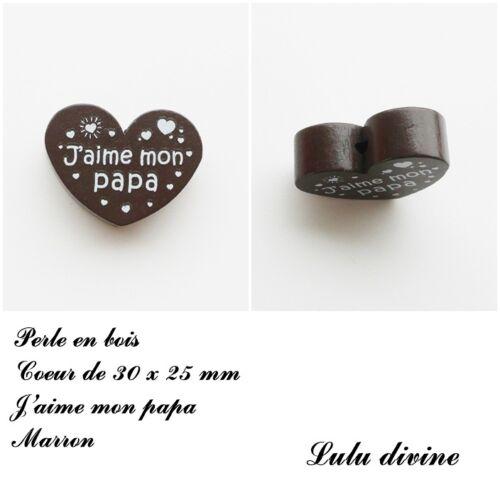 Marron Perle en bois de 30 x 25 mm J/'aime mon papa Perle plate Coeur