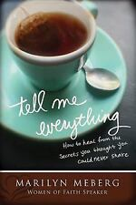 Tell Me Everything: How You Can Heal from the Secrets You Thought You'd Never Sh