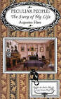 NEW Peculiar People: The Story of My Life by Augustus Hare