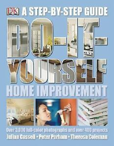 Do it yourself home improvement step by step guide by john b 299 solutioingenieria Gallery