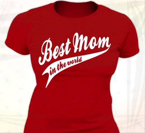 Meilleure Maman du monde Fête des mères BEST MOM IN THE WORLD T-SHIRT FEMME