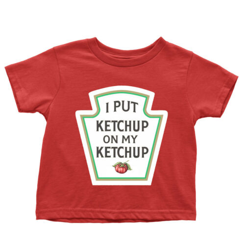 I Put Ketchup On My Ketchup KID/'s t-shirt funny nerd tee present gift