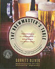 Brewmaster's Table: Discovering the Pleasure of Real Beer with Real Food by Garrett Oliver (Paperback, 2005)