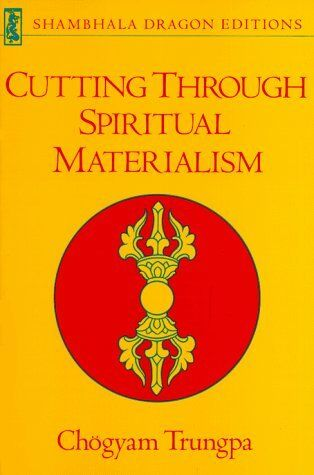 Cutting Through Spiritual Materialism (Shambhala D 9