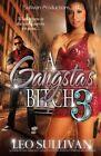 A Gangsta's Bitch PT. 3 by Leo Sullivan (Paperback / softback, 2014)