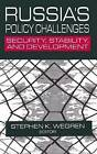 Russia's Policy Challenges: Security, Stability and Development by Stephen K. Wegren (Hardback, 2003)