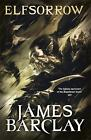 Elfsorrow: The Legends of the Raven 1 by James Barclay (Paperback, 2008)