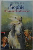 Christiane Gohl : Sophie - Rivalen auf dem Reiterhof
