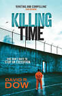 Killing Time: One Man's Race to Stop an Execution by David R. Dow (Paperback, 2011)