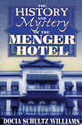 The History and Mystery of the Menger Hotel by Williams Docia Schultz (Paperback, 2000)