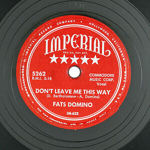 FATS DOMINO Don't Leave Me This Way/Something's Wrong 10IN R&B NM- LISTEN!!!!!!