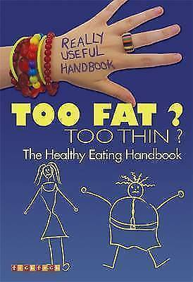 "1 of 1 - ""VERY GOOD"" Melissa Sayer, Really Useful Handbooks: Too Fat? Too Thin?: The Eati"