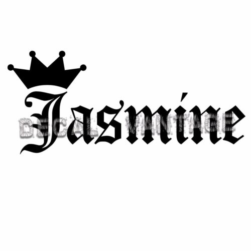 Choose Size /& Color Jasmine Vinyl Sticker Decal Crown Name Old English