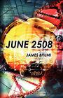 June 2508 by James Bhumi (Paperback / softback, 2006)