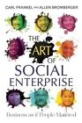 The Art of Social Enterprise: Business as if People Mattered by Carl Frankel, Allen Bromberger (Paperback, 2013)