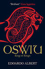Oswiu: King of Kings by Edoardo Albert (Paperback, 2016)