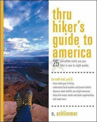 Thru Hiker's Guide to America: 25 Incredible Trails You Can Hike in One to Eight