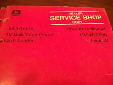 JOHN DEERE TRACTOR OPERATOR'S MANUAL 48 QULK-TATCH FRAME FARM LOADER ISSUE A1