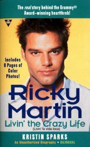 Ricky Martin : Livin' la Vida Loca by Kristin Sparks
