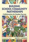 Building School-Community Partnerships: Collaboration for Student Success by SAGE Publications Inc (Paperback, 2005)