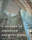 A History of American Architecture: Buidings in Their Cultural and Technological Context by Mark Gelernter (Paperback, 2001)