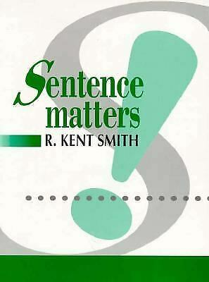 Sentence Matters : With Sentence Exercises, Proofreading Passages and Writing As