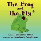 Frog and The Fly 9781604413809 by Professor Heather Webb Paperback