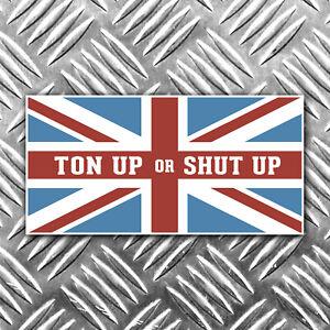 TON-UP-OR-SHUT-UP-motorbike-sticker-90mm-x-45mm