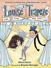 Louise Trapeze Can So Save the Day by Micol Ostow, Brigette Barrager (Hardback, 2016)