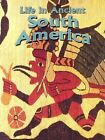 Life in Ancient South America by Hazel Richardson (Paperback, 2005)