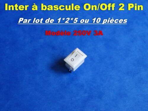 2 PIN 250V 3A *** *** LOT DE 1*2*5 OU 10 INTERRUPTEURS A BASCULE BLANC
