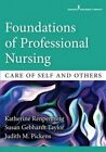 Foundations of Professional Nursing: Care of Self and Others by Katherine G. Renpenning, Judith Pickens (Paperback, 2016)
