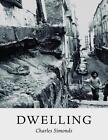 Charles Simonds. Dwelling von Charles Simonds (2015, Kunststoffeinband)