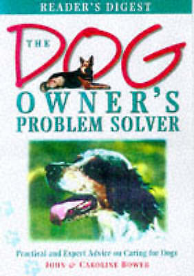 """AS NEW"" Bower, Caroline,Bower, John S. M., The Dog Owner's Problem Solver: Prac"