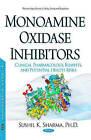 Monoamine Oxidase Inhibitors: Clinical Pharmacology, Benefits, & Potential Health Risks by Sushil K. Sharma (Hardback, 2016)