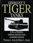Germany's Tiger Tanks D.W. to Tiger I: Design, Production & Modifications by Hilary L. Doyle, Thomas L. Jentz (Hardback, 2000)